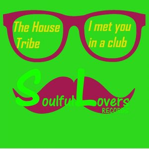 the-house-tribe-i-met-you-in-a-club-soulful-lovers