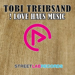 tobi-treibsand-love-haus-music-streetlab