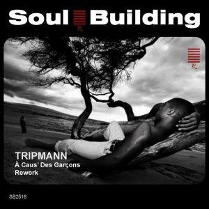 tripmann-a-caus-des-garcons-soulbuilding