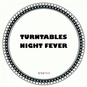 turntables-night-fever-time-of-madness-turntables-night-fever