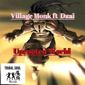 village-monk-feat-dzai-uprooted-world-tribal-soul
