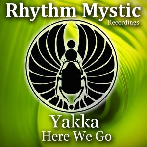 yakka-here-we-go-rhythm-mystic-recordings