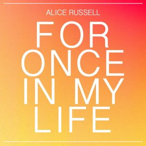 alice-russell-for-once-in-my-life-five-missions-more
