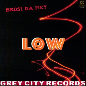 brosi-da-hey-low-grey-city-records