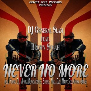 dj-general-slam-feat-brown-sugah-never-no-more-gentle-soul-records