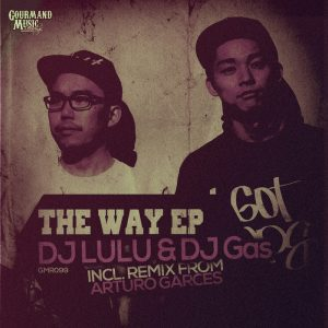 dj-lulu-dj-gas-the-way-ep-gourmand-music-recordings