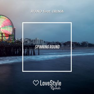 dj-runo-feat-irina-spinning-round-lovestyle-records