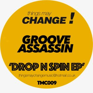 groove-assassin-drop-n-spin-things-may-change