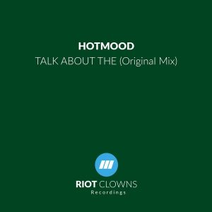hotmood-talk-about-the-riot-clowns-recordings