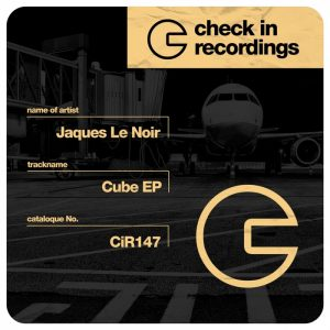jaques-le-noir-cube-ep-check-in-recordings