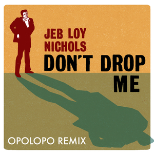 jeb-loy-nichols-dont-drop-me-city-country-city