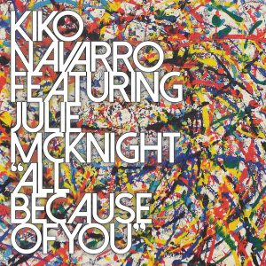kiko-navarro-feat-julie-mcknight-all-because-of-you-bbe