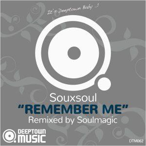 souxsoul-remember-me-soulmagic-remix-deeptown-music