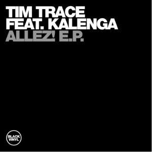 tim-trace-feat-kalenga-allez-ep-black-vinyl