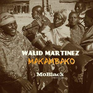 walid-martinez-makambako-moblack-records