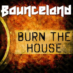 Essential music bounceland burn the house amathus music for Essential house music