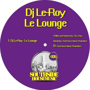 Essential music dj le roy le lounge southside housemusic for Lounge house music